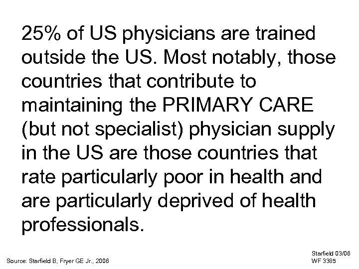25% of US physicians are trained outside the US. Most notably, those countries that