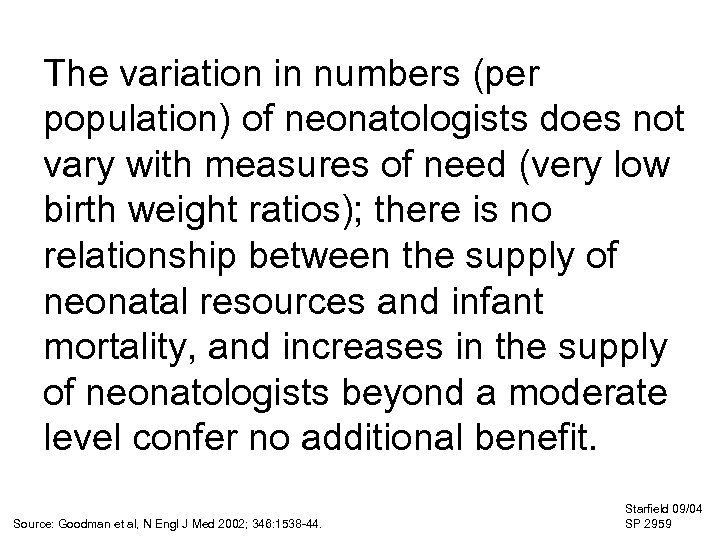 The variation in numbers (per population) of neonatologists does not vary with measures of