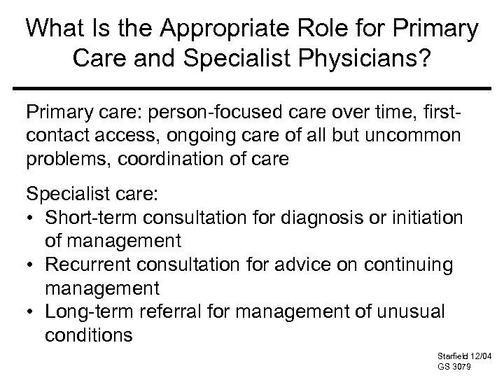 What Is the Appropriate Role for Primary Care and Specialist Physicians? Primary care: person-focused