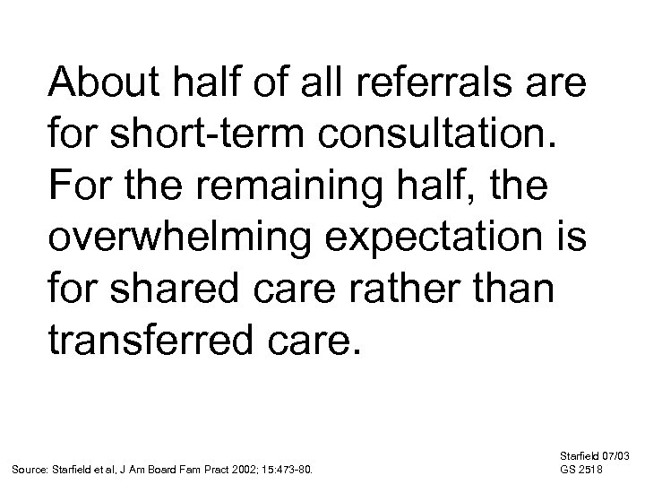 About half of all referrals are for short-term consultation. For the remaining half, the
