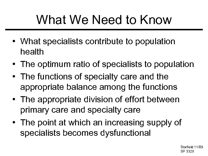 What We Need to Know • What specialists contribute to population health • The