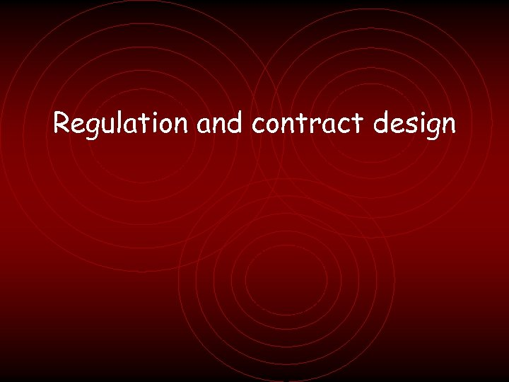 Regulation and contract design