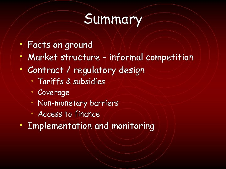 Summary • Facts on ground • Market structure – informal competition • Contract /