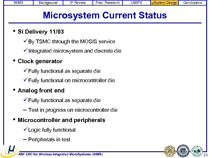 WIMS Background IP Review Prev. Research UMIPS m. System Design Conclusions Microsystem Current Status