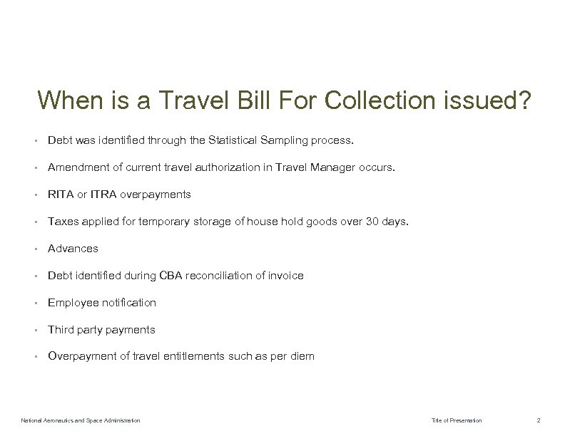 When is a Travel Bill For Collection issued? • Debt was identified through the