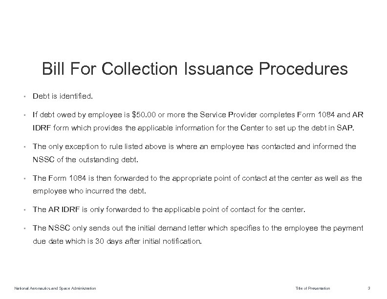Bill For Collection Issuance Procedures • Debt is identified. • If debt owed by