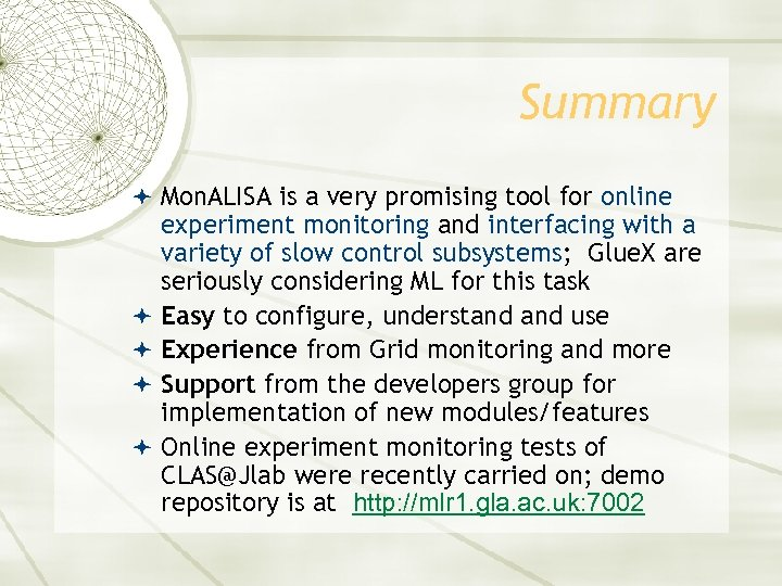 Summary Mon. ALISA is a very promising tool for online experiment monitoring and interfacing