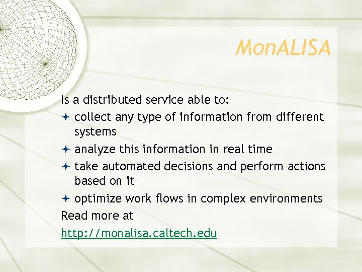Mon. ALISA Is a distributed service able to: collect any type of information from