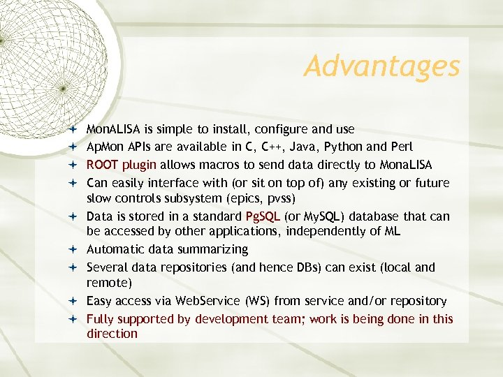 Advantages Mon. ALISA is simple to install, configure and use Ap. Mon APIs are