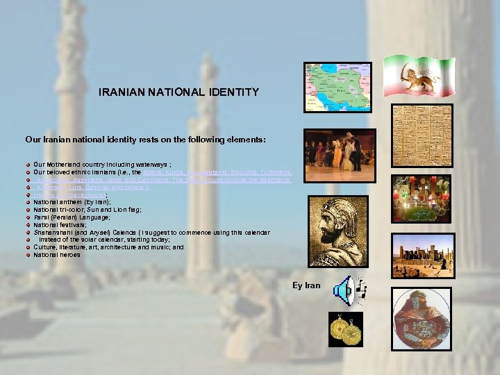 IRANIAN NATIONAL IDENTITY Our Iranian national identity rests on the following elements: Our Motherland