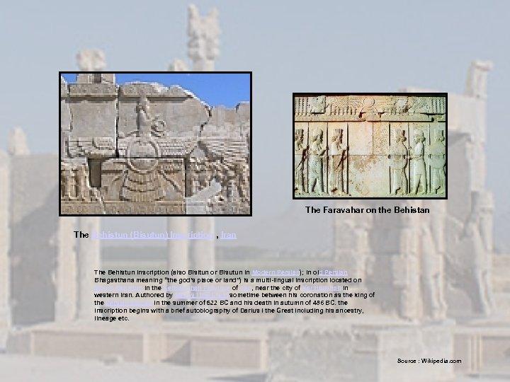 The Faravahar on the Behistan The Behistun (Bisutun) Inscription , Iran The Behistun Inscription
