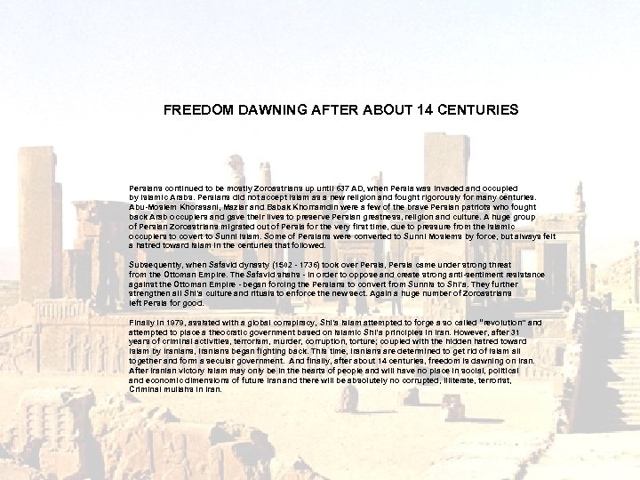 FREEDOM DAWNING AFTER ABOUT 14 CENTURIES Persians continued to be mostly Zoroastrians up until