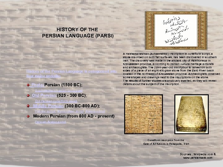 HISTORY OF THE PERSIAN LANGUAGE (PARSI) History of the Persian Language is categorized into