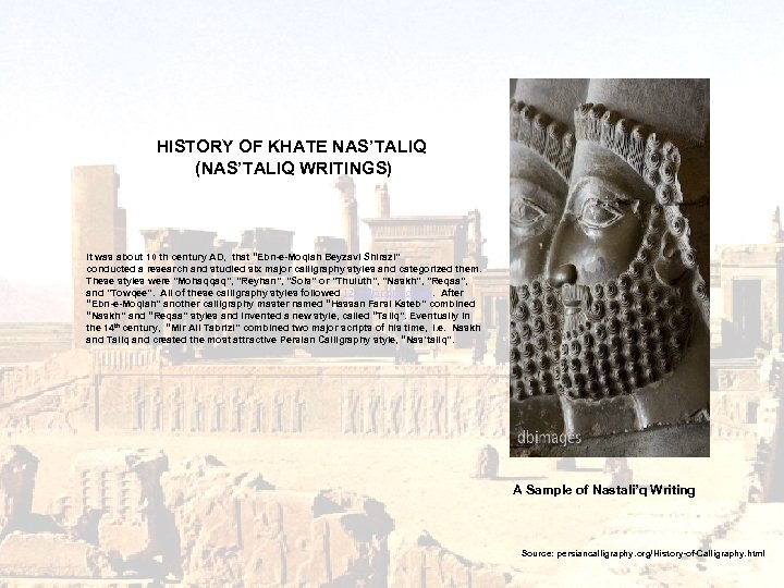 HISTORY OF KHATE NAS'TALIQ (NAS'TALIQ WRITINGS) It was about 10 th century AD, that