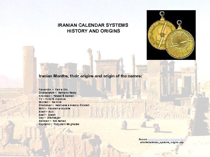 IRANIAN CALENDAR SYSTEMS HISTORY AND ORIGINS Iranian Months, their origins and origin of the