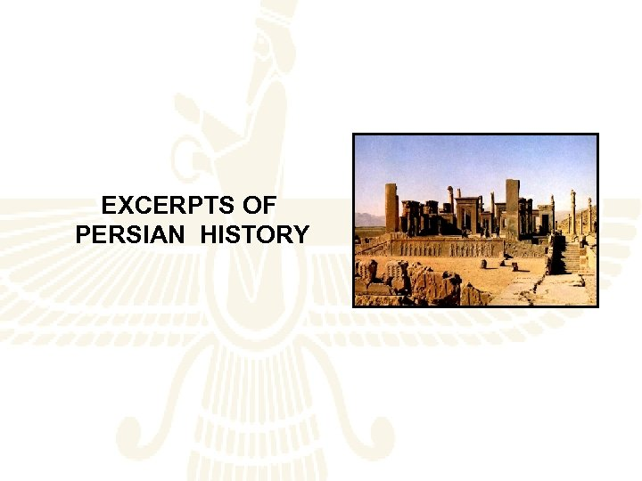 EXCERPTS OF PERSIAN HISTORY