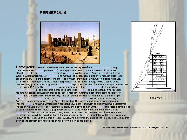 PERSEPOLIS Persepolis: Takht-e Jamshid was the ceremonial capital of the Persian Empire during the