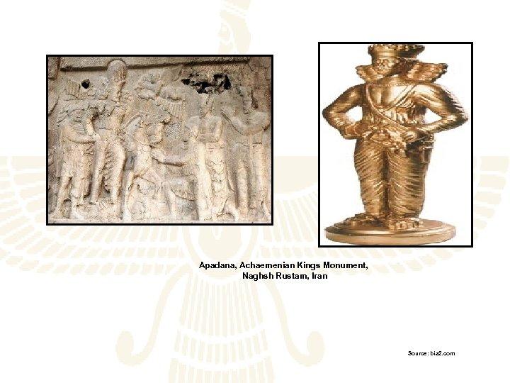 Apadana, Achaemenian Kings Monument, Naghsh Rustam, Iran Source: bia 2. com