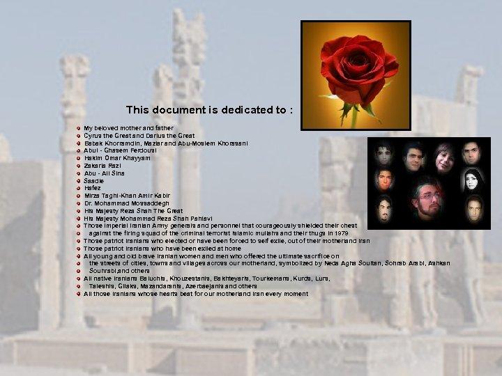 This document is dedicated to : My beloved mother and father Cyrus the Great