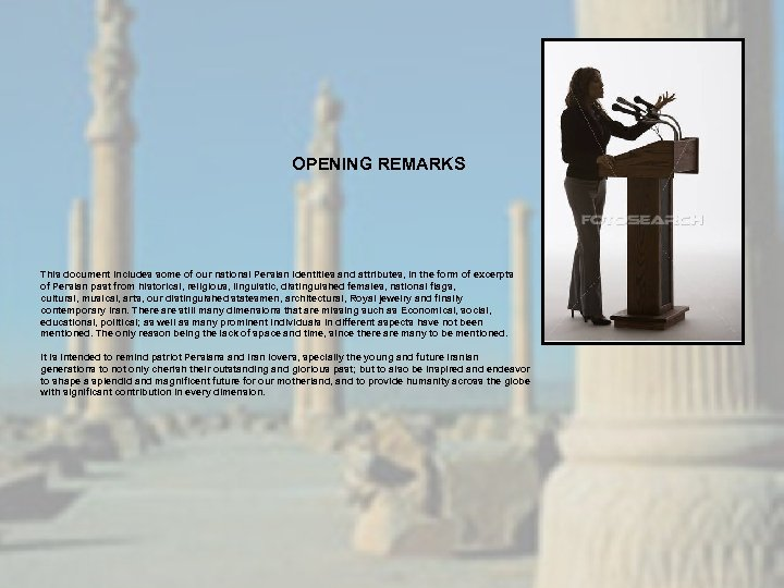 OPENING REMARKS This document includes some of our national Persian identities and attributes, in