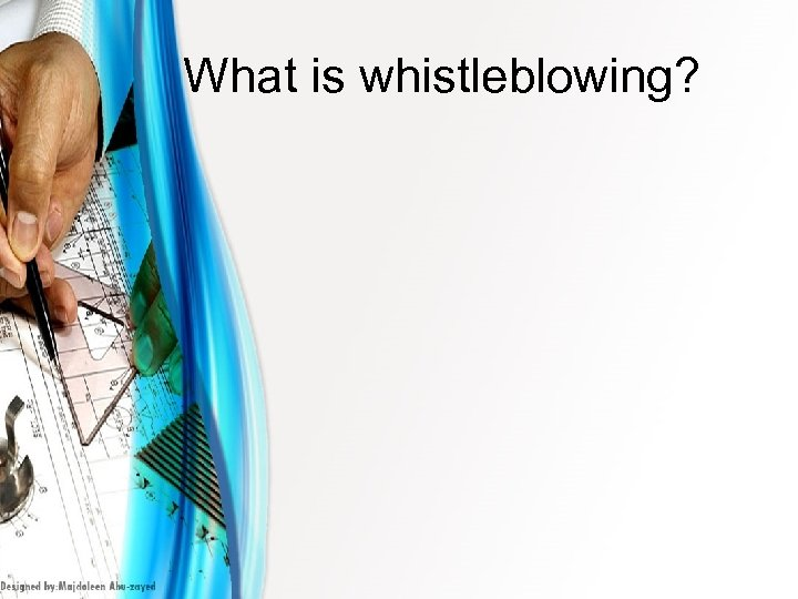 What is whistleblowing?