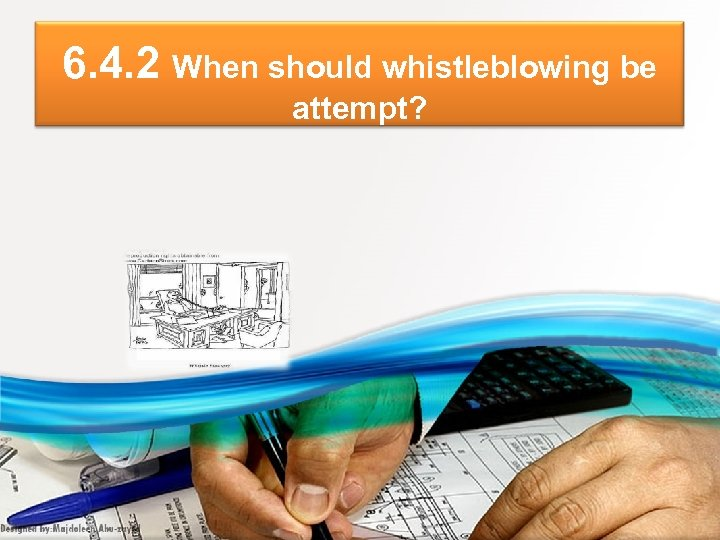 6. 4. 2 When should whistleblowing be attempt?