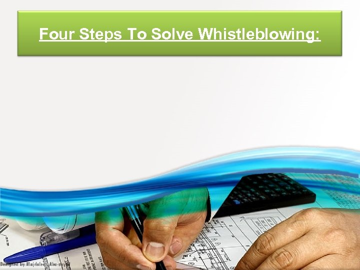 Four Steps To Solve Whistleblowing: