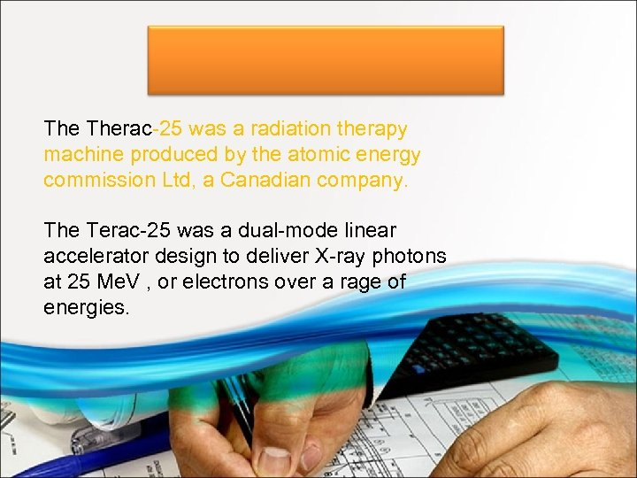 The Therac-25 was a radiation therapy machine produced by the atomic energy commission Ltd,