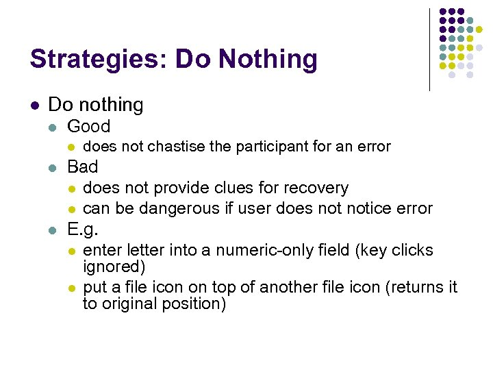 Strategies: Do Nothing l Do nothing l Good l l l does not chastise