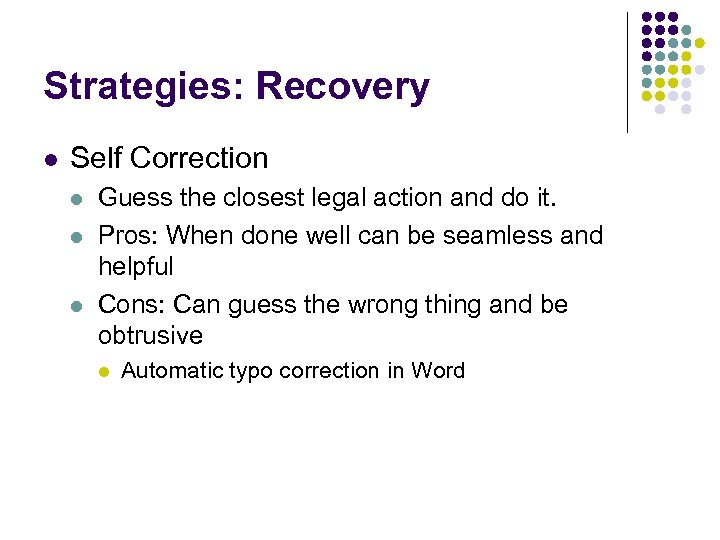 Strategies: Recovery l Self Correction l l l Guess the closest legal action and