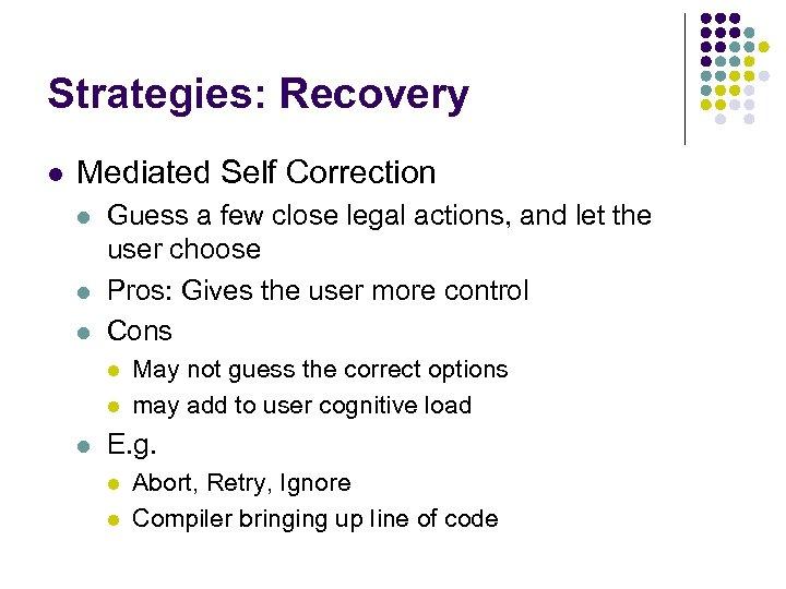 Strategies: Recovery l Mediated Self Correction l l l Guess a few close legal