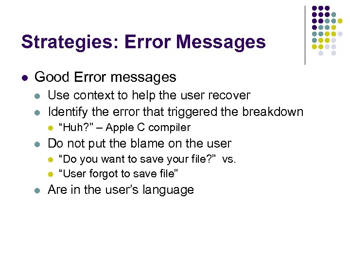 Strategies: Error Messages l Good Error messages l l Use context to help the
