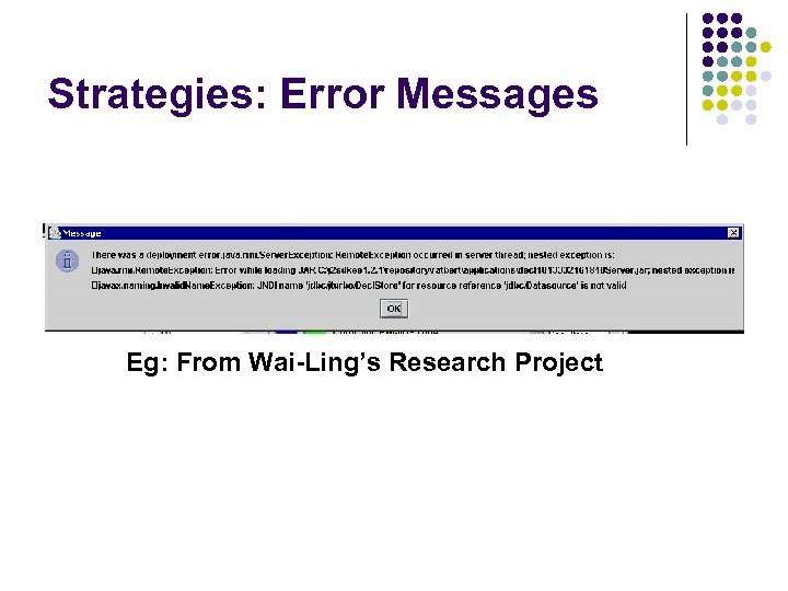 Strategies: Error Messages Eg: From Wai-Ling's Research Project