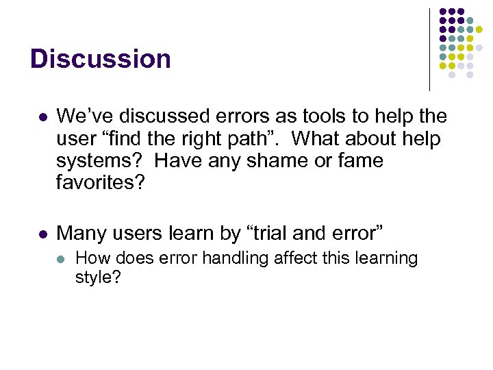 """Discussion l We've discussed errors as tools to help the user """"find the right"""