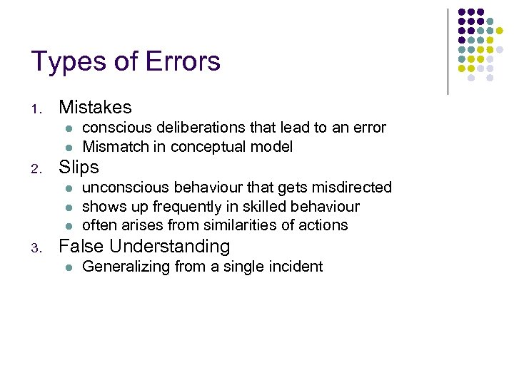 Types of Errors 1. Mistakes l l 2. Slips l l l 3. conscious