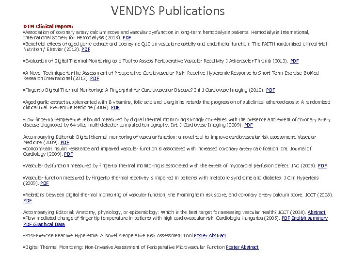 VENDYS Publications DTM Clinical Papers: • Association of coronary artery calcium score and vascular