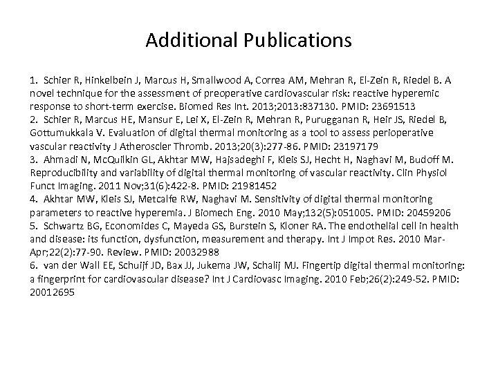 Additional Publications 1. Schier R, Hinkelbein J, Marcus H, Smallwood A, Correa AM, Mehran