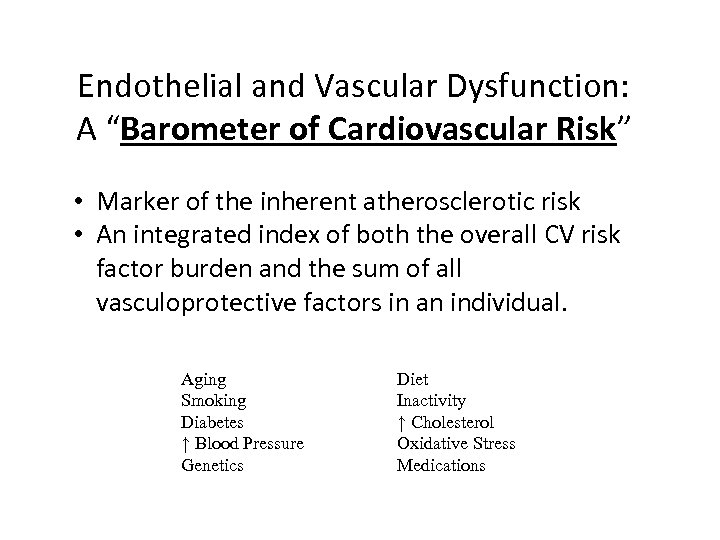 """Endothelial and Vascular Dysfunction: A """"Barometer of Cardiovascular Risk"""" • Marker of the inherent"""