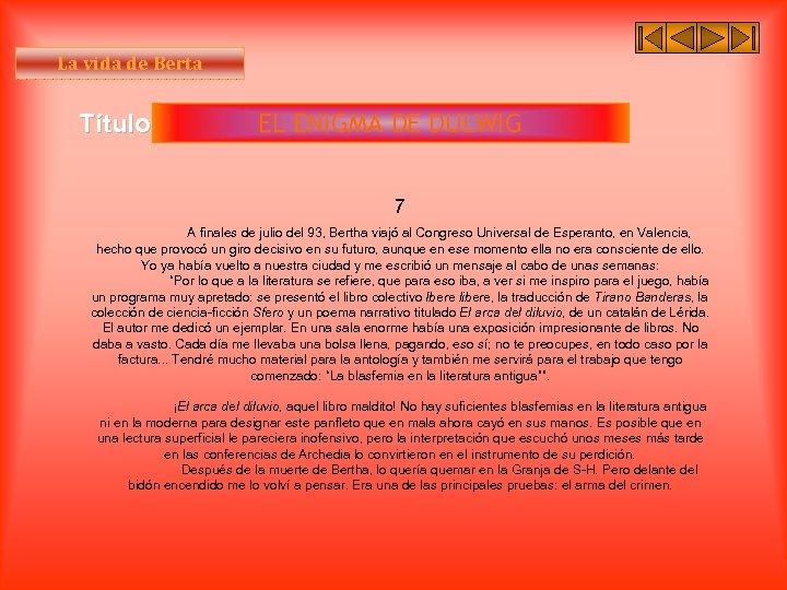 La vida de Berta Título II EL ENIGMA DE DULWIG 7 A finales de