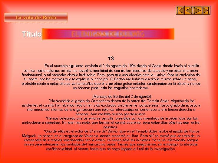 La vida de Berta Título IV EL ENIGMA DE DULWIG 13 En el mensaje