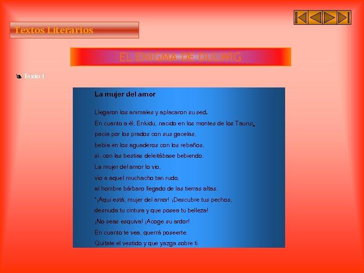 Textos Literarios EL ENIGMA DE DULWIG Texto 1 La mujer del amor Llegaron los