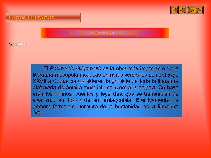 Textos Literarios EL ENIGMA DE DULWIG Texto 1 El Poema de Gilgamesh es la