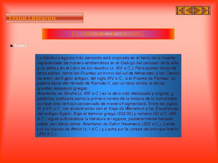 Textos Literarios EL ENIGMA DE DULWIG Texto 2 La literatura egipcia más conocida está