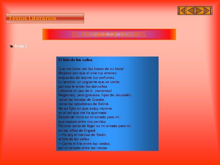 Textos Literarios EL ENIGMA DE DULWIG Texto 3 El lirio de los valles Que