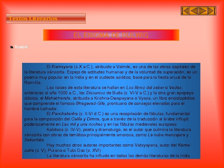 Textos Literarios EL ENIGMA DE DULWIG Texto 6 El Ramayana (s. X a. C.