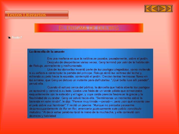 Textos Literarios EL ENIGMA DE DULWIG Texto 7 La doncella de la amante Era