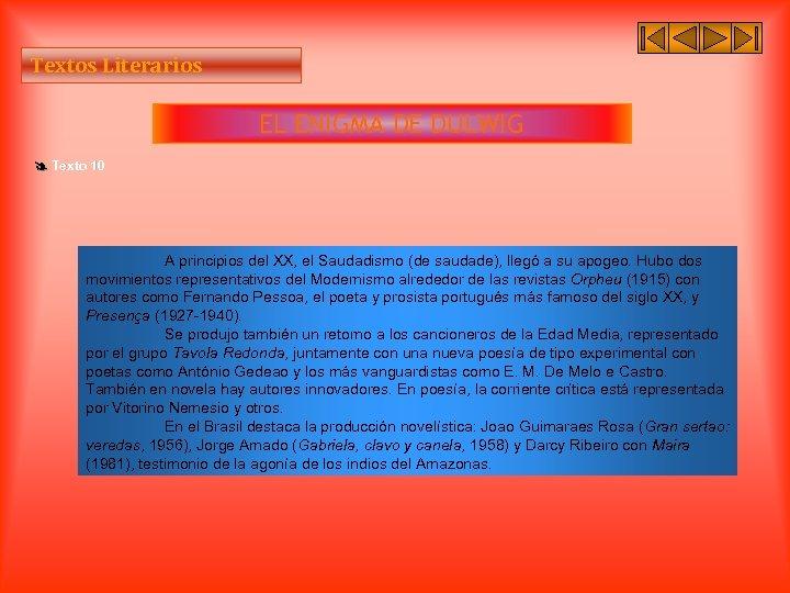 Textos Literarios EL ENIGMA DE DULWIG Texto 10 A principios del XX, el Saudadismo