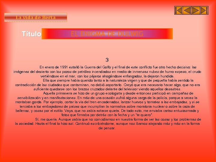 La vida de Berta Título I EL ENIGMA DE DULWIG 3 En enero de