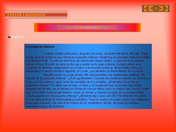 Textos Literarios EL ENIGMA DE DULWIG Texto 12 La pequeña infancia Cuando cumplí siete