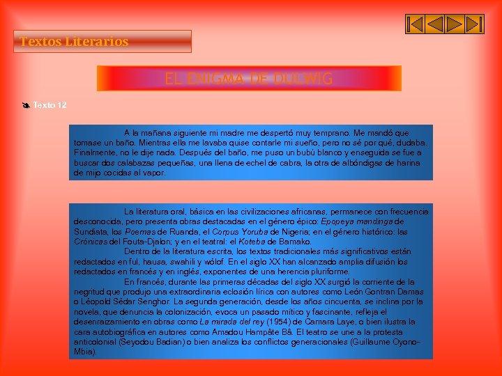 Textos Literarios EL ENIGMA DE DULWIG Texto 12 A la mañana siguiente mi madre
